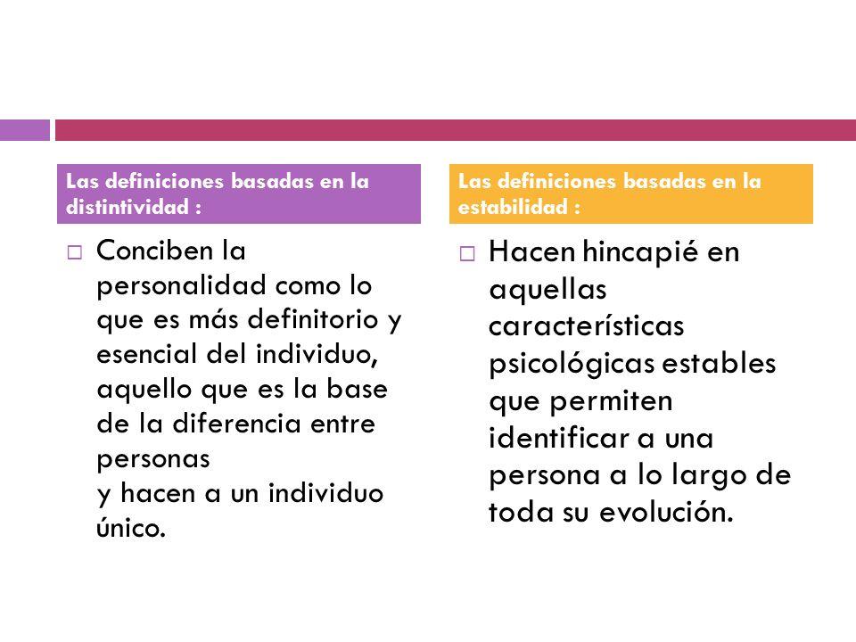 Las definiciones basadas en la distintividad :