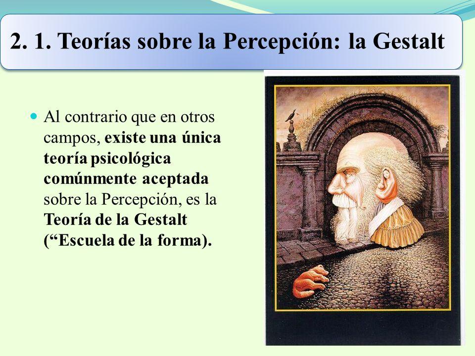 2. 1. Teorías sobre la Percepción: la Gestalt