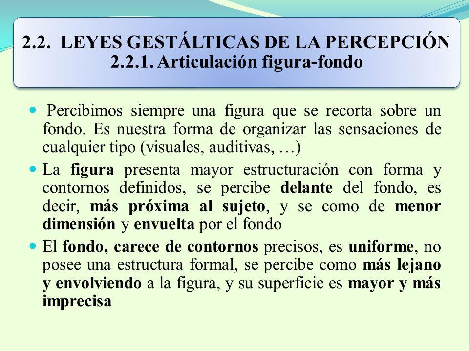 2. 2. LEYES GESTÁLTICAS DE LA PERCEPCIÓN 2. 2. 1