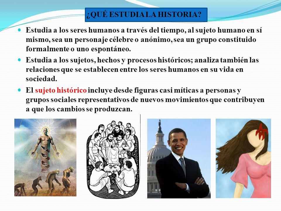 ¿QUÉ ESTUDIA LA HISTORIA