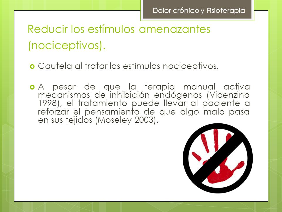 Reducir los estímulos amenazantes (nociceptivos).