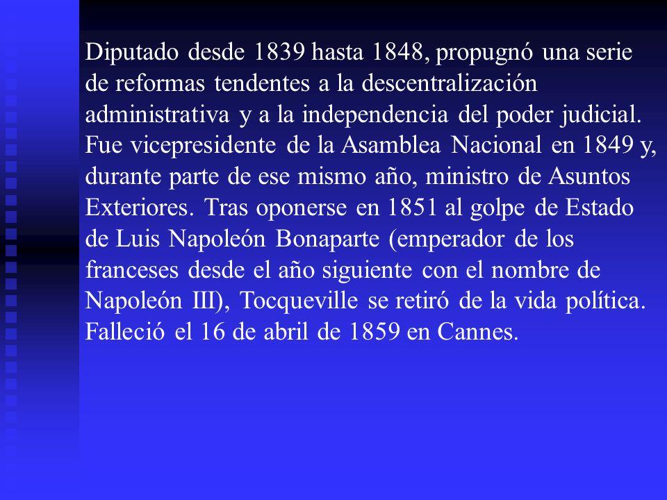Diputado desde 1839 hasta 1848, propugnó una serie de reformas tendentes a la descentralización administrativa y a la independencia del poder judicial.