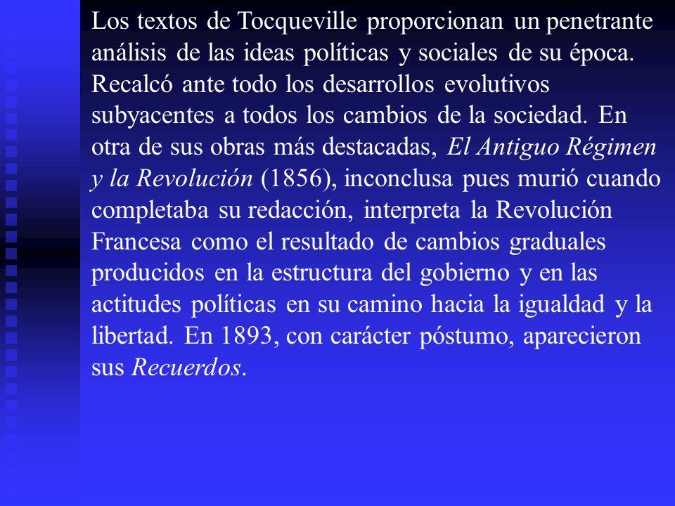 Los textos de Tocqueville proporcionan un penetrante análisis de las ideas políticas y sociales de su época.