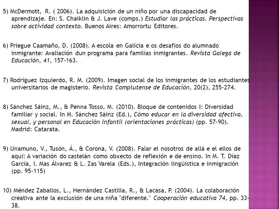5) McDermott, R. ( 2006). La adquisición de un niño por una discapacidad de aprendizaje.