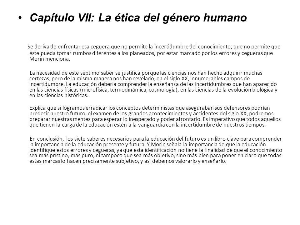 Capítulo VII: La ética del género humano