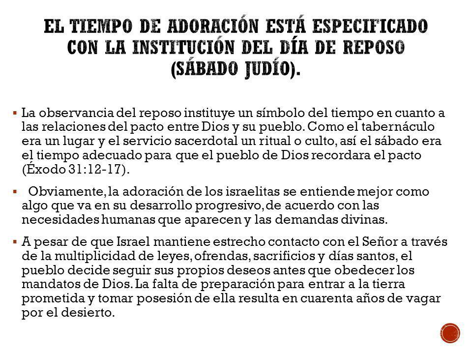 El Tiempo de Adoración Está Especificado con la Institución del Día de Reposo (Sábado Judío).