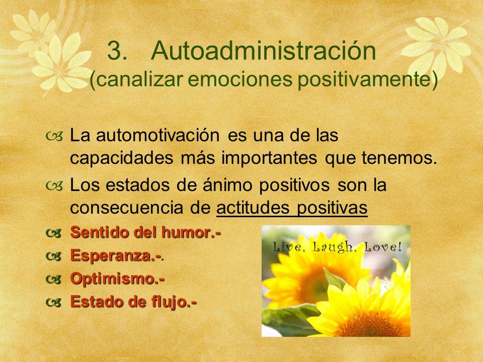 Autoadministración (canalizar emociones positivamente)