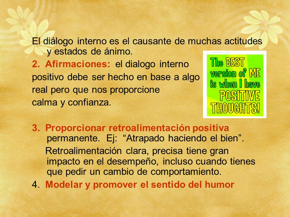 El diálogo interno es el causante de muchas actitudes y estados de ánimo.