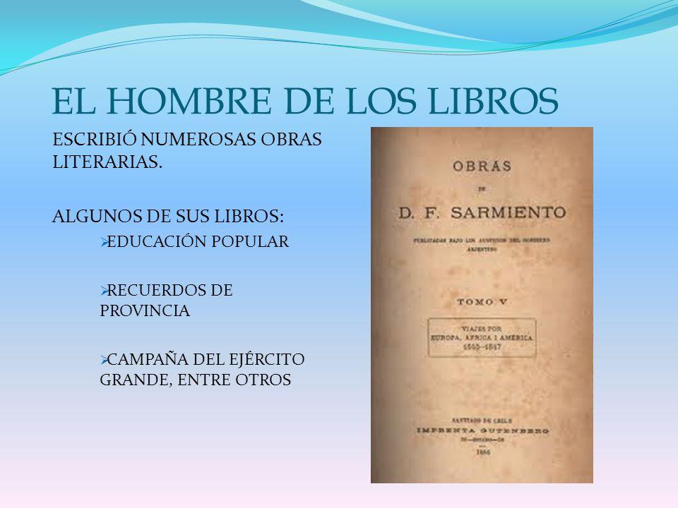 EL HOMBRE DE LOS LIBROS ESCRIBIÓ NUMEROSAS OBRAS LITERARIAS.