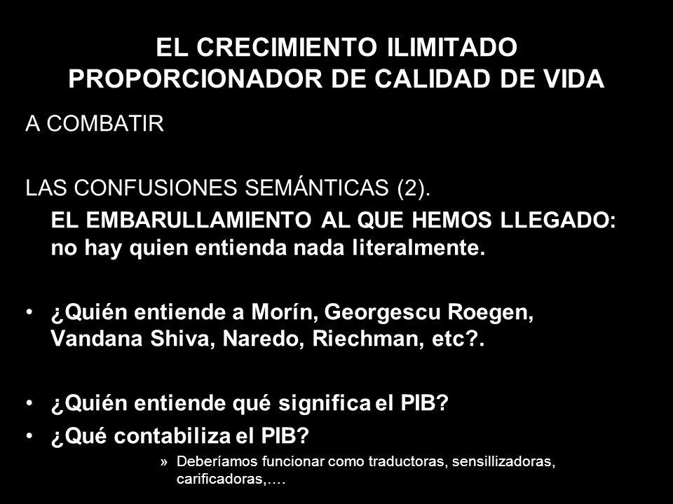 EL CRECIMIENTO ILIMITADO PROPORCIONADOR DE CALIDAD DE VIDA