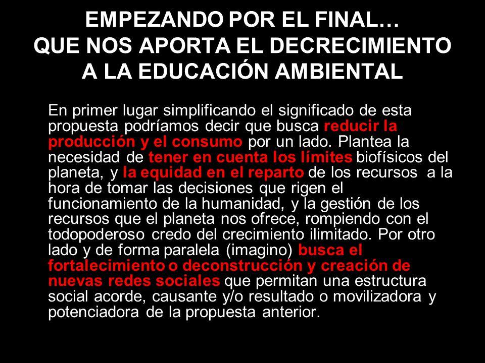 EMPEZANDO POR EL FINAL… QUE NOS APORTA EL DECRECIMIENTO A LA EDUCACIÓN AMBIENTAL