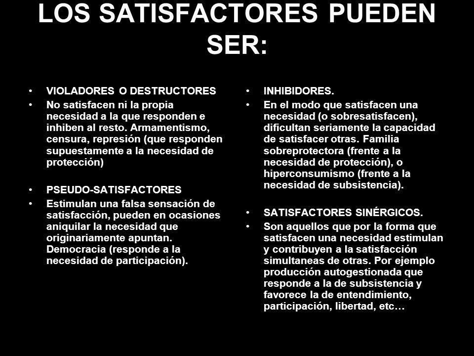 LOS SATISFACTORES PUEDEN SER:
