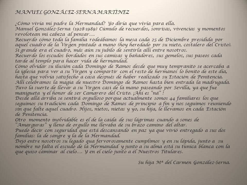 MANUEL GONZÁLEZ-SERNA MARTINEZ ¿Cómo vivía mi padre la Hermandad