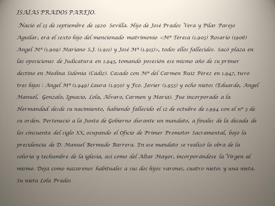 ISAÍAS PRADOS PAREJO. Nació el 13 de septiembre de 1920 Sevilla