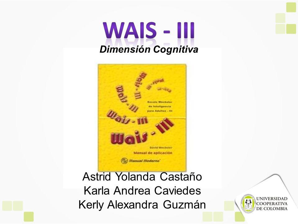 wais - III Astrid Yolanda Castaño Karla Andrea Caviedes