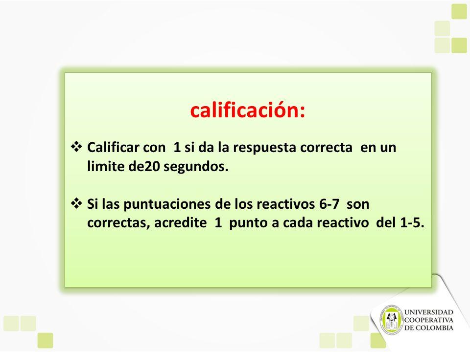 calificación: Calificar con 1 si da la respuesta correcta en un limite de20 segundos.