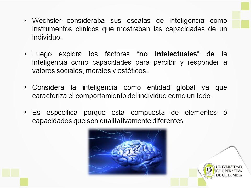 Wechsler consideraba sus escalas de inteligencia como instrumentos clínicos que mostraban las capacidades de un individuo.