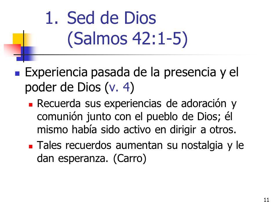 Sed de Dios (Salmos 42:1-5) Experiencia pasada de la presencia y el poder de Dios (v. 4)
