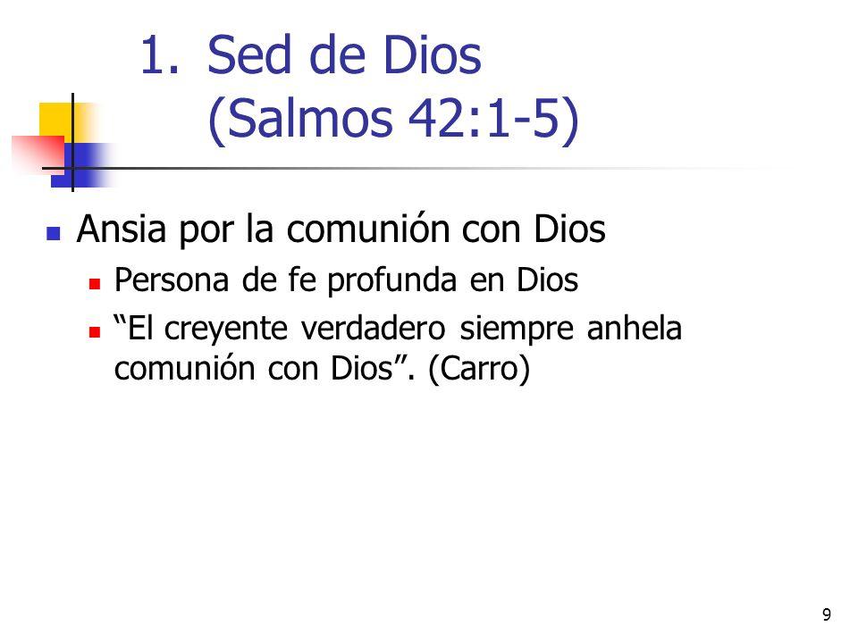Sed de Dios (Salmos 42:1-5) Ansia por la comunión con Dios