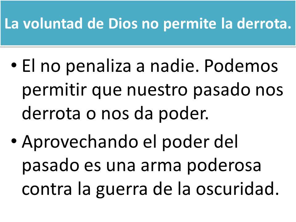 La voluntad de Dios no permite la derrota.