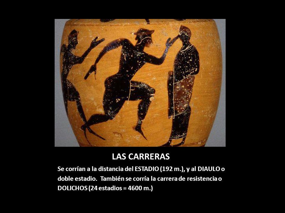 LAS CARRERAS Se corrían a la distancia del ESTADIO (192 m.), y al DIAULO o. doble estadio. También se corría la carrera de resistencia o.