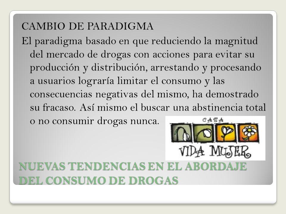 NUEVAS TENDENCIAS EN EL ABORDAJE DEL CONSUMO DE DROGAS