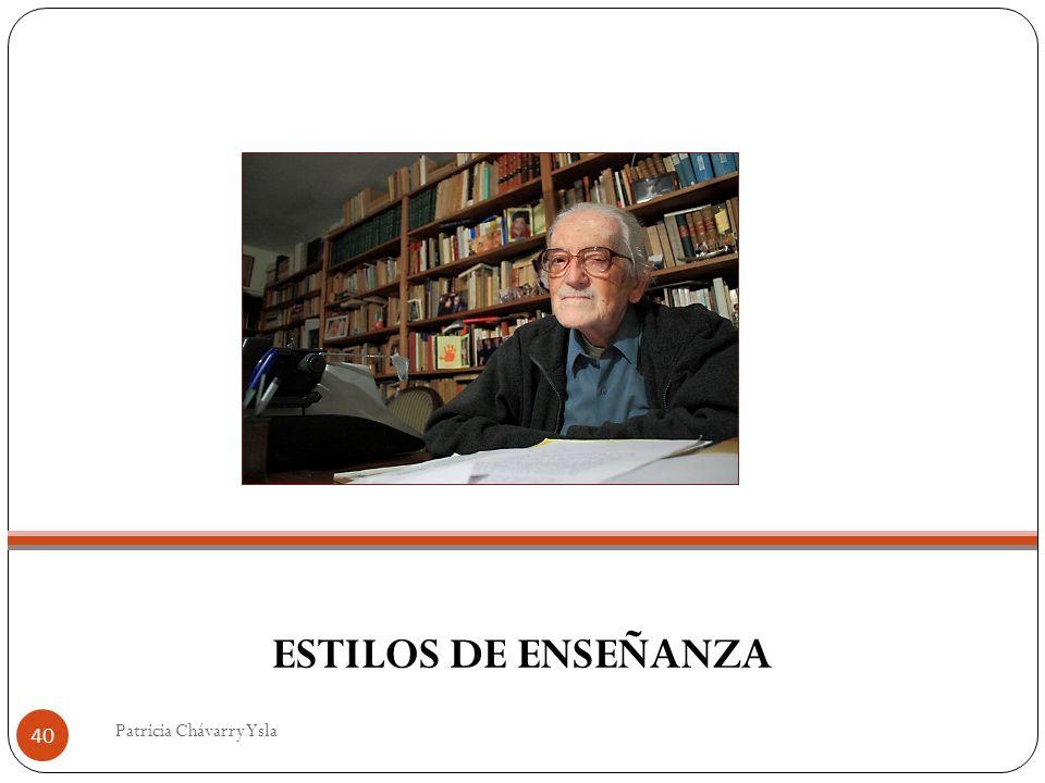 ESTILOS DE ENSEÑANZA Patricia Chávarry Ysla