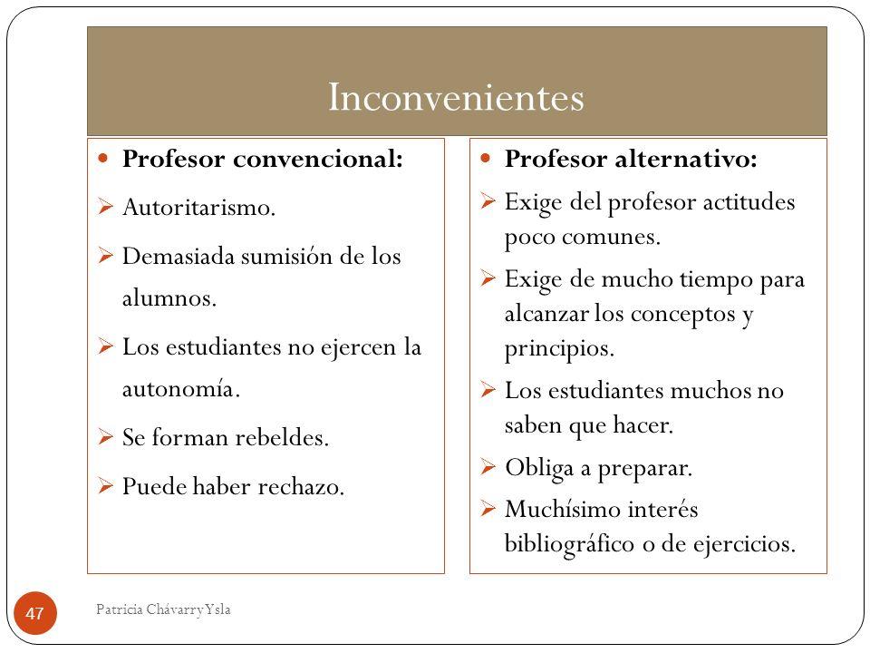 Inconvenientes Profesor convencional: Autoritarismo.