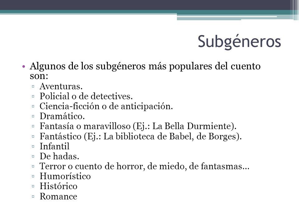 Subgéneros Algunos de los subgéneros más populares del cuento son: