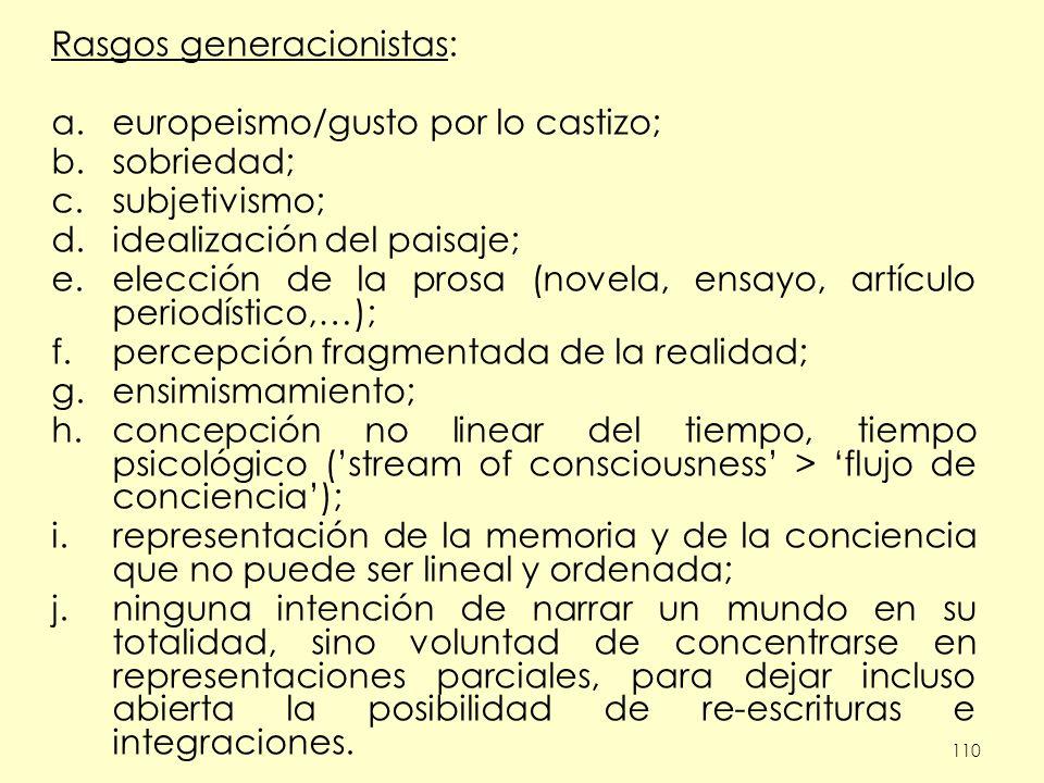 Rasgos generacionistas: europeismo/gusto por lo castizo; sobriedad;
