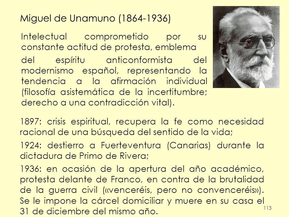 Miguel de Unamuno (1864-1936) 1897: crisis espiritual, recupera la fe como necesidad racional de una búsqueda del sentido de la vida;