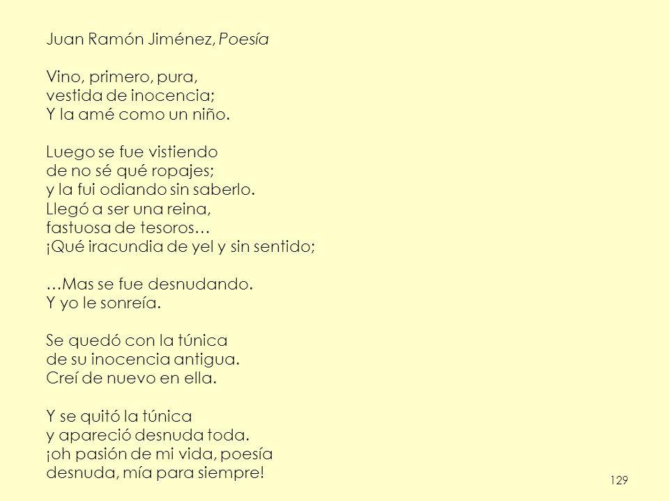 Juan Ramón Jiménez, Poesía Vino, primero, pura, vestida de inocencia;