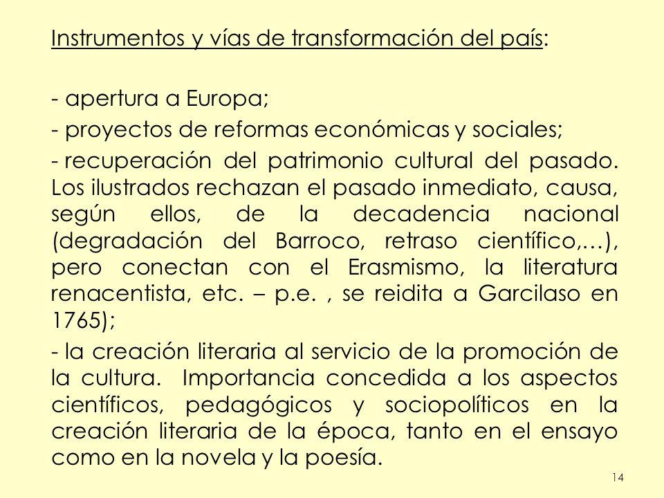 Instrumentos y vías de transformación del país: apertura a Europa;
