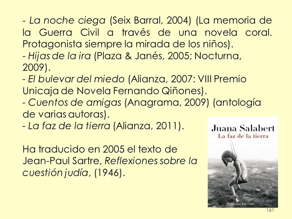 - Hijas de la ira (Plaza & Janés, 2005; Nocturna, 2009).