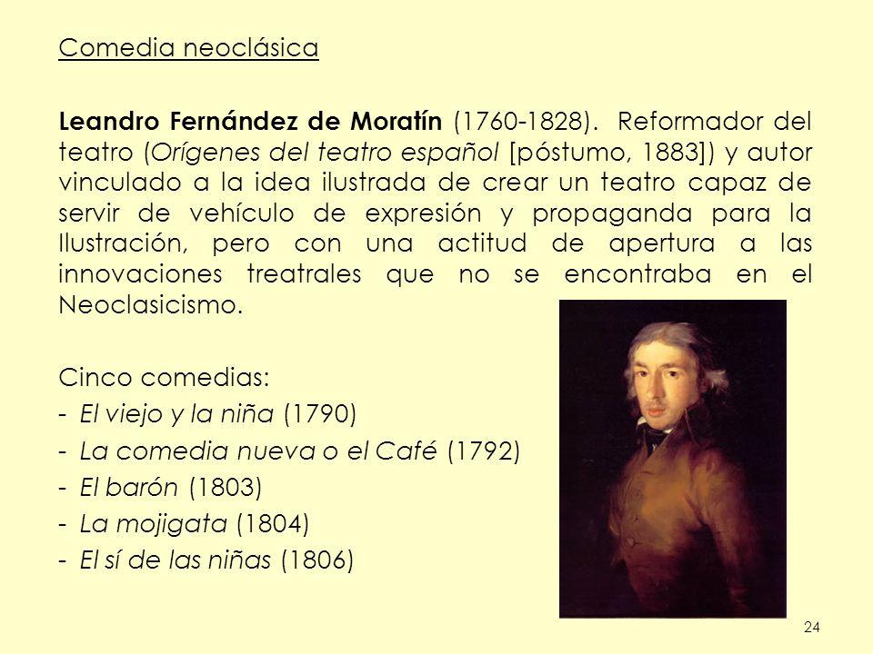 La comedia nueva o el Café (1792) El barón (1803) La mojigata (1804)