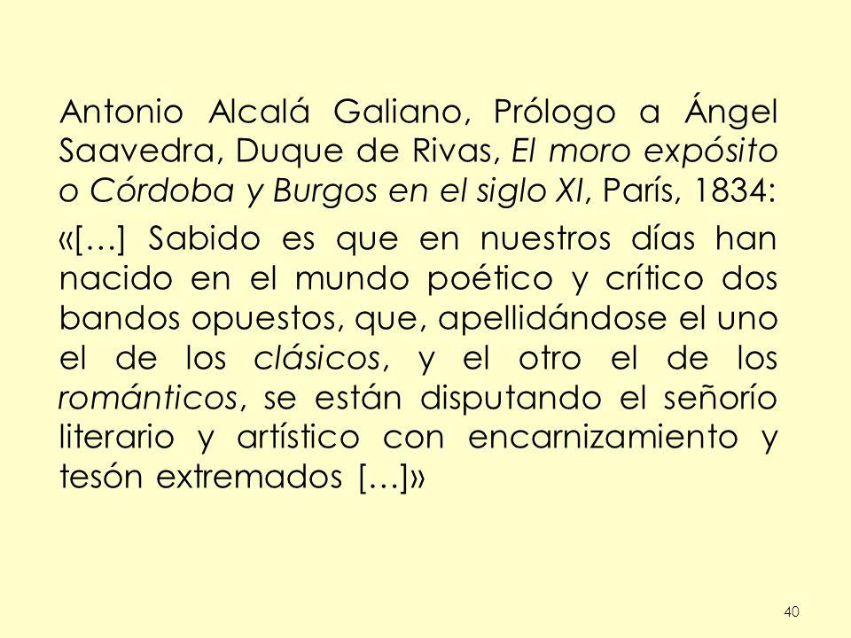 Antonio Alcalá Galiano, Prólogo a Ángel Saavedra, Duque de Rivas, El moro expósito o Córdoba y Burgos en el siglo XI, París, 1834: