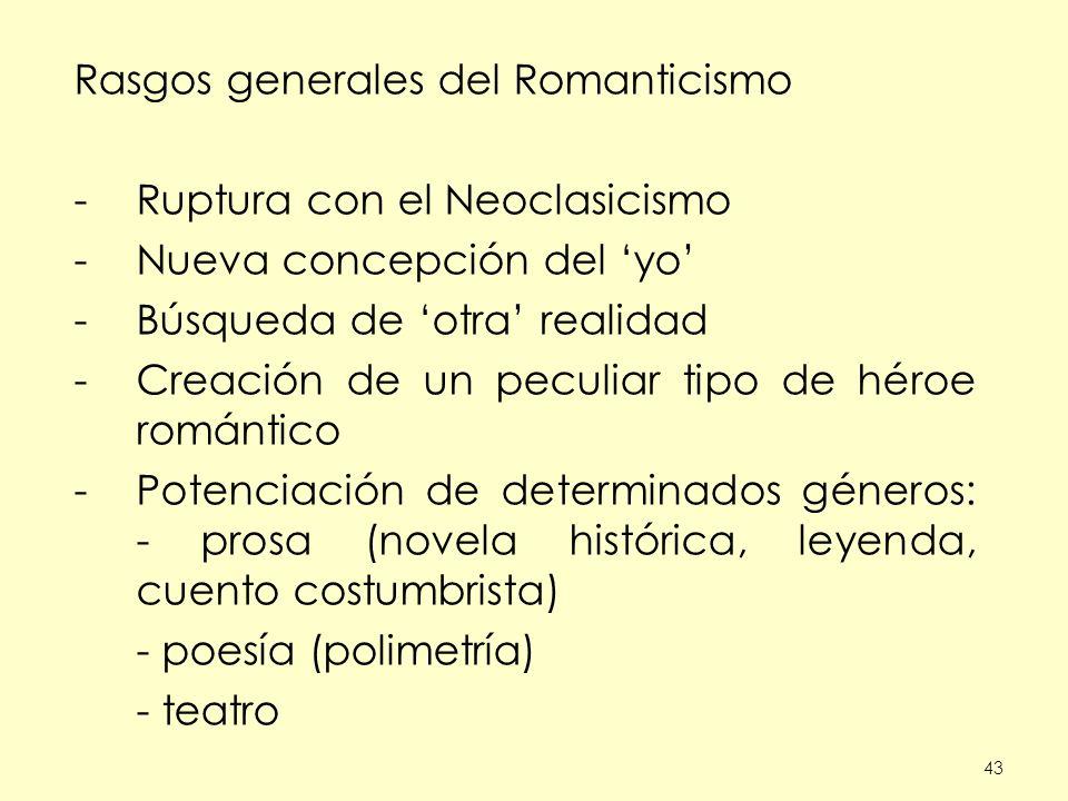 Rasgos generales del Romanticismo Ruptura con el Neoclasicismo