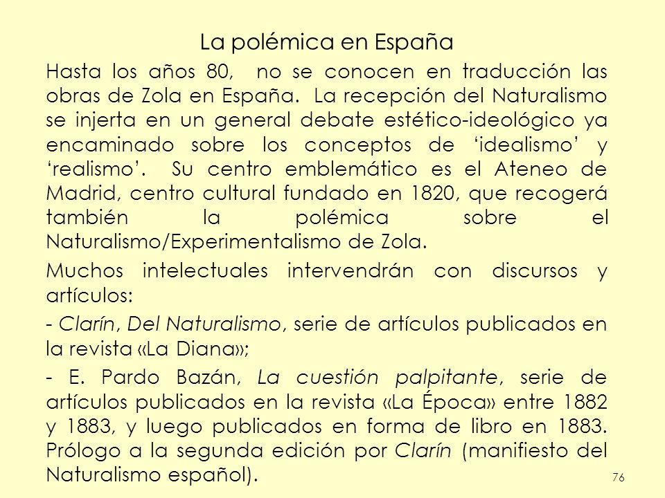 La polémica en España