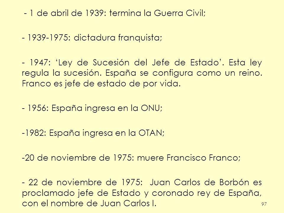1939-1975: dictadura franquista;