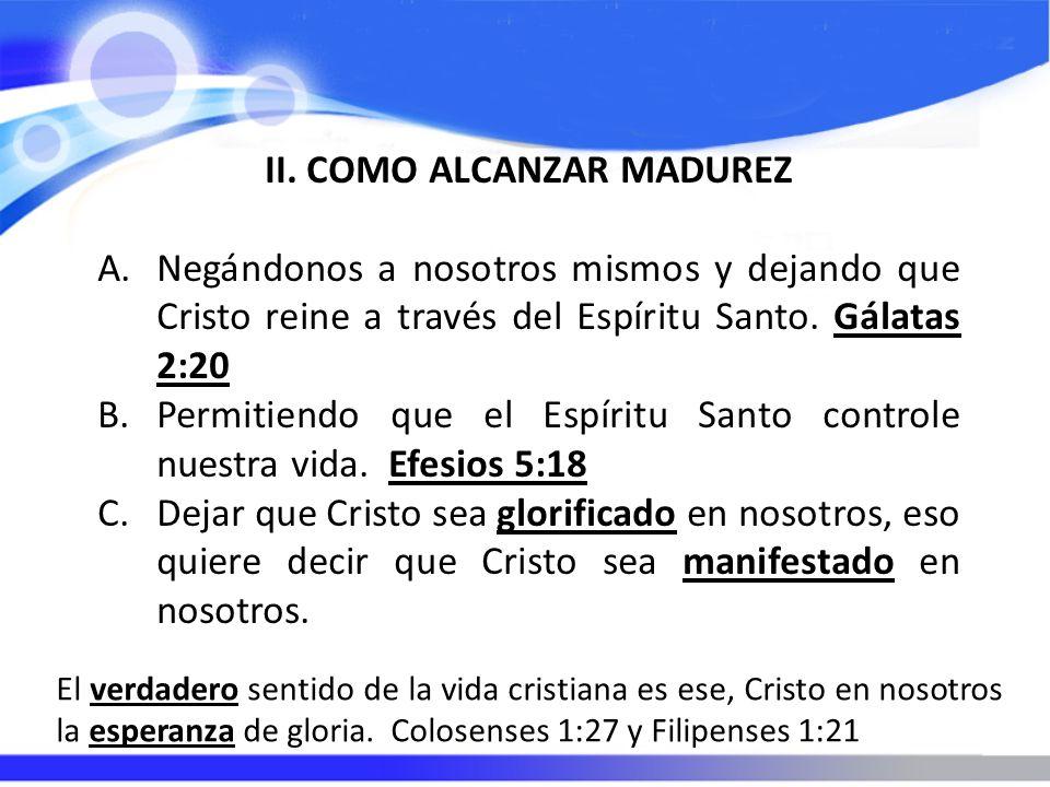 II. COMO ALCANZAR MADUREZ