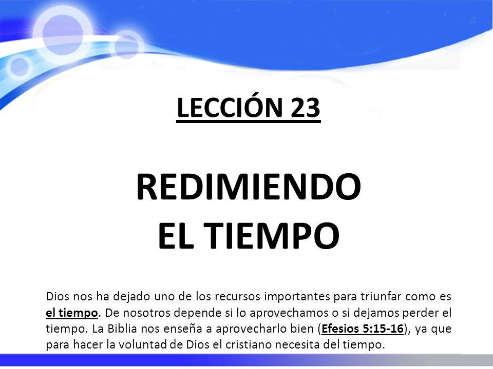 REDIMIENDO EL TIEMPO LECCIÓN 23