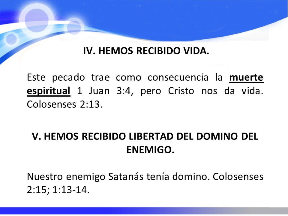 V. HEMOS RECIBIDO LIBERTAD DEL DOMINO DEL ENEMIGO.