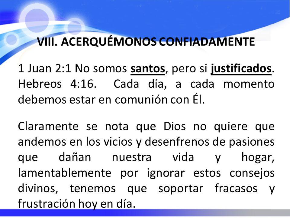 VIII. ACERQUÉMONOS CONFIADAMENTE