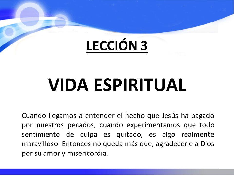 VIDA ESPIRITUAL LECCIÓN 3