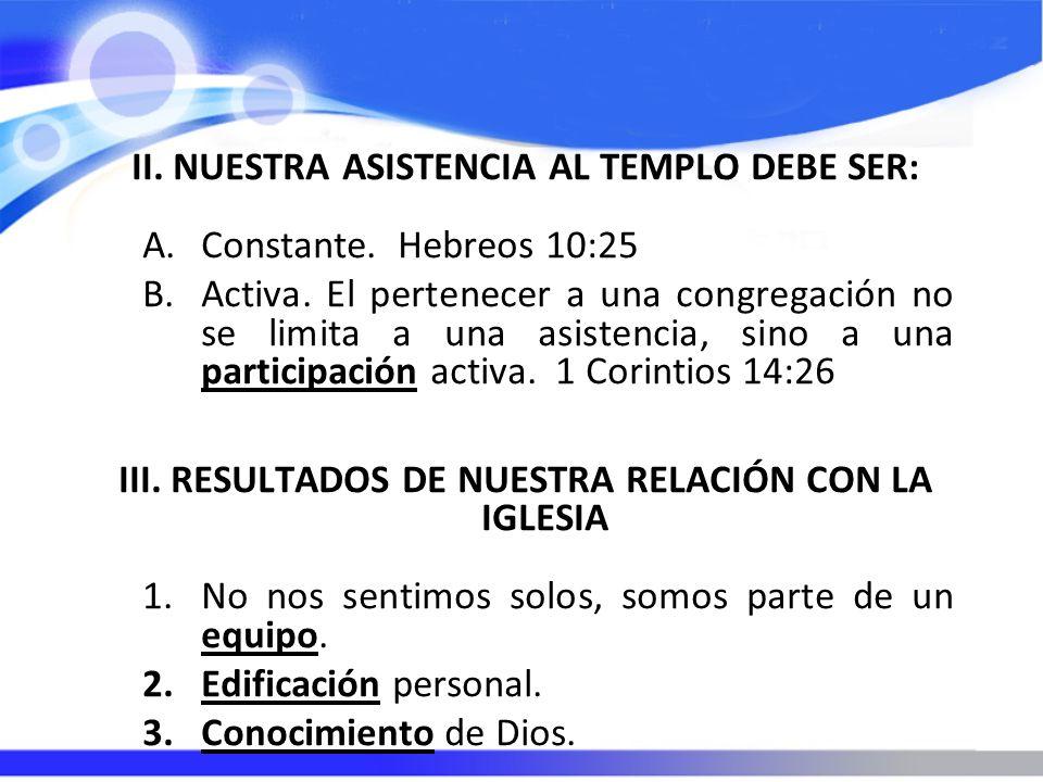 III. RESULTADOS DE NUESTRA RELACIÓN CON LA IGLESIA