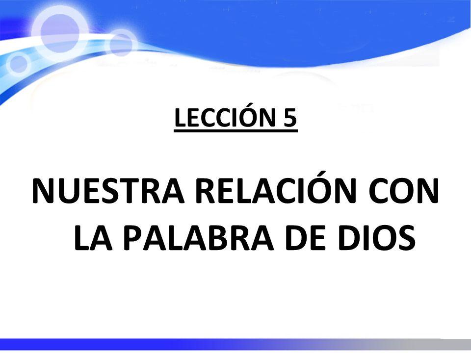 NUESTRA RELACIÓN CON LA PALABRA DE DIOS