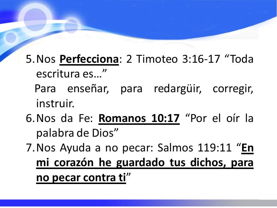 Nos Perfecciona: 2 Timoteo 3:16-17 Toda escritura es…