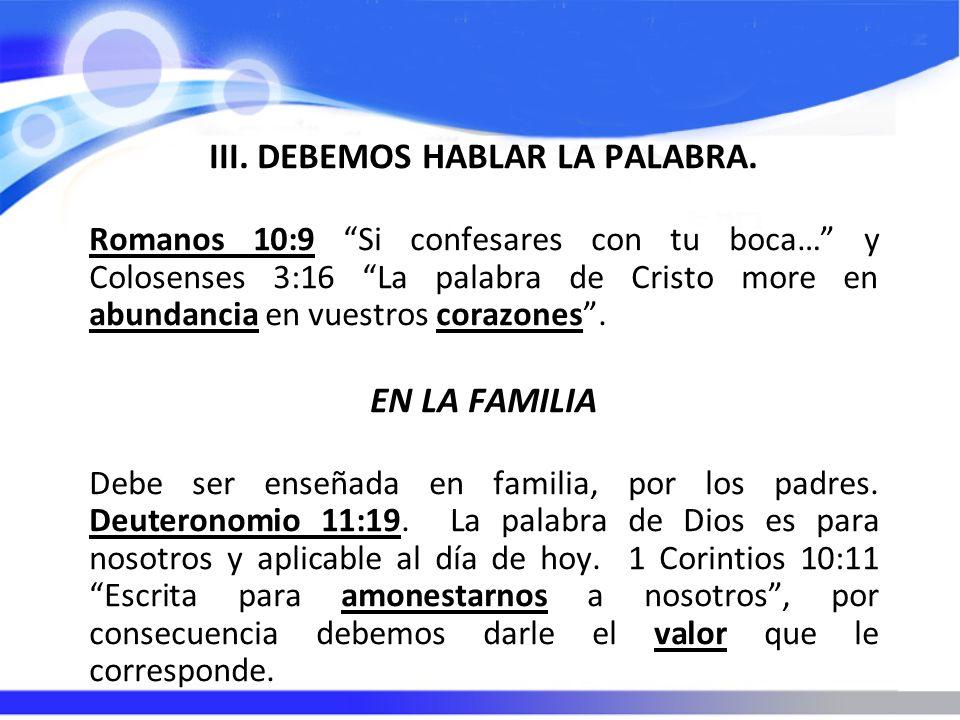 III. DEBEMOS HABLAR LA PALABRA.