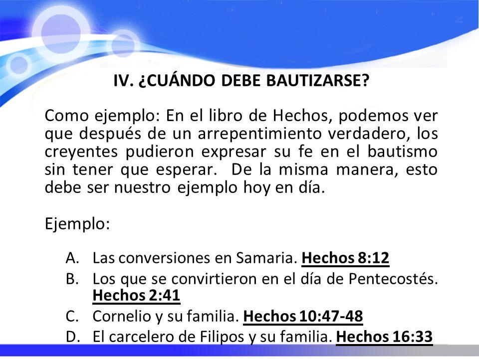 IV. ¿CUÁNDO DEBE BAUTIZARSE