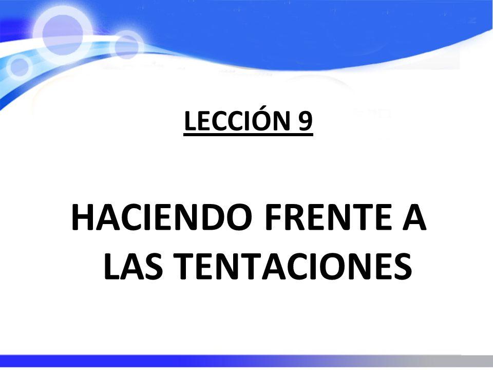 HACIENDO FRENTE A LAS TENTACIONES